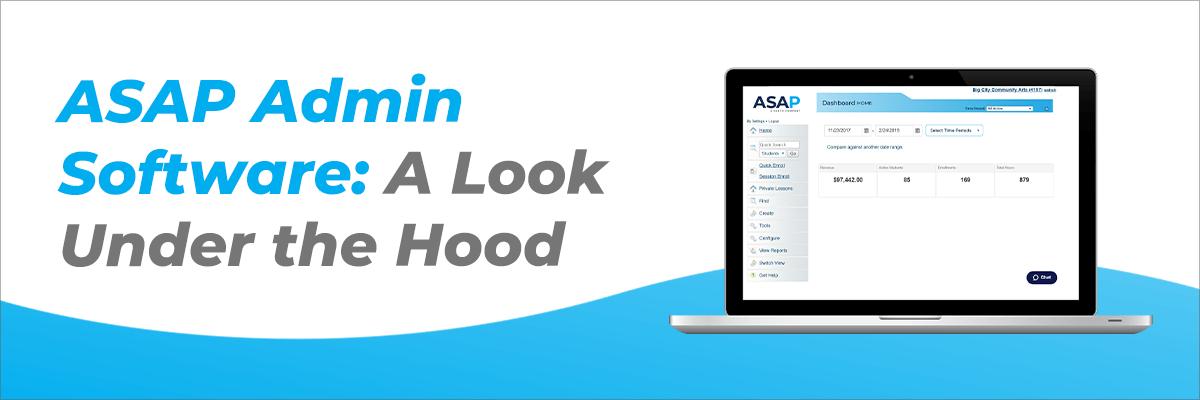 ASAP Admin Software: A Look Under the Hood