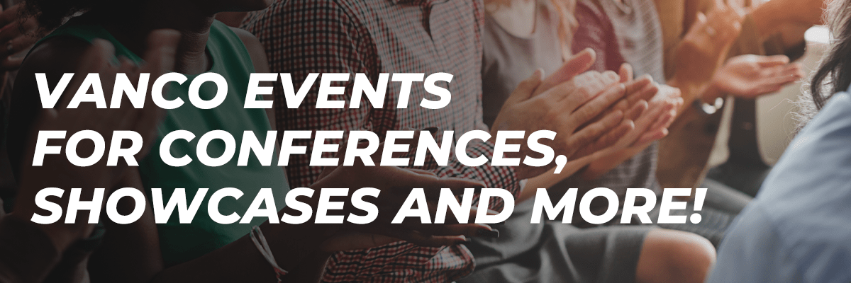 Vanco Events for Conferences, Showcases and More!